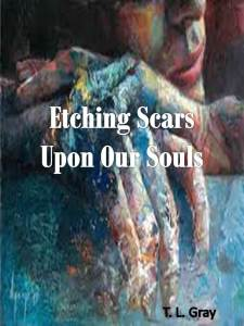 Etching Scars Upon Our Souls